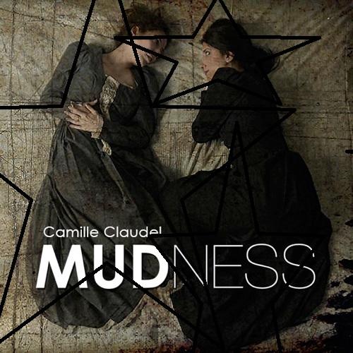 Camille Claudel MUDNESS