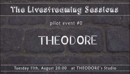 THEODORE – The Livestreaming Sessions – pilot event #0