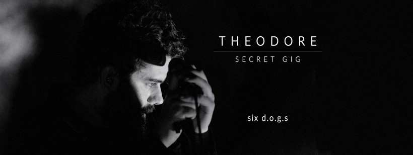 theodore secret gig @ six dogs